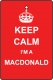 Keep Calm I'm A MacDonald