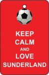 Keep Calm And Love Sunderland