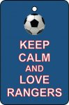 Keep Calm And Love Rangers