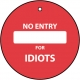 No Entry For Idiots