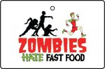 Zombies Hate Fast Food