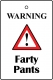 Warning - Farty Pants