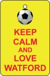 Keep Calm And Love Watford
