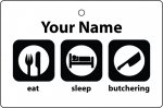 Personalised Eat Sleep Butchering