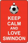Keep Calm And Love Swindon