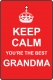 Keep Calm You're The Best Grandma