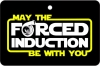 May The Forced Induction Be With You