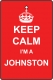 Keep Calm I'm A Johnston