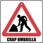 Crap Umbrella Novelty Road Sign