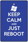 Keep Calm And Just Reboot