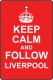 Keep Calm And Follow Liverpool